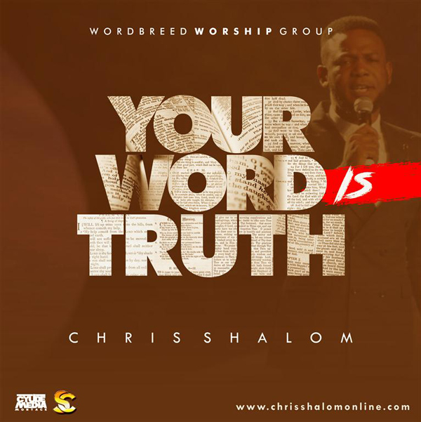FREE AUDIO DOWNLOAD: Chris Shalom – Your Word Is Truth