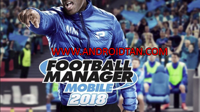 Download Football Manager Mobile 2018 Apk v9.0.1 Terbaru