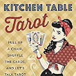 Learn Tarot the fun way with Kitchen Table Tarot by Melissa Cynova