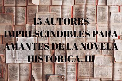 15 autores imprescindibles para amantes de la novela histórica