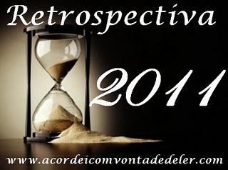 Retrospectiva 4 - O que rolou em 2011 #Abril