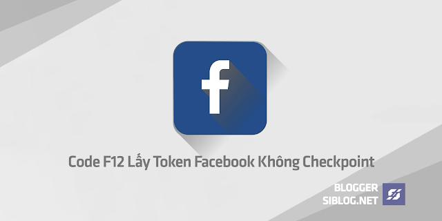 Code F12, Code F12 Lấy Token, Lấy Token Facebook Full Quyền, Lấy Token Không Checkpoint 100%, Code F12 Lấy Token Không Checkpoint, Không Cp, Lấy Token Ko Cp, Code F12 Lấy Token Facebook Không Checkpoint Mới Nhất 2019