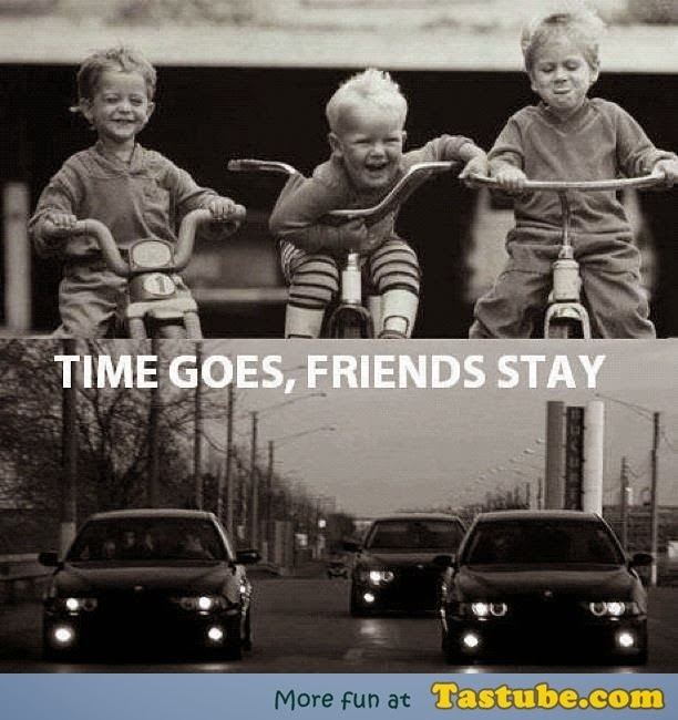 Time goes friends stay