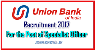 http://www.jobgknews.in/2017/10/union-bank-of-india-recruitment-2017.html