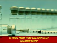 13 Tahun Vaksin Palsu dan Ruang Gelap Kesehatan Rakyat