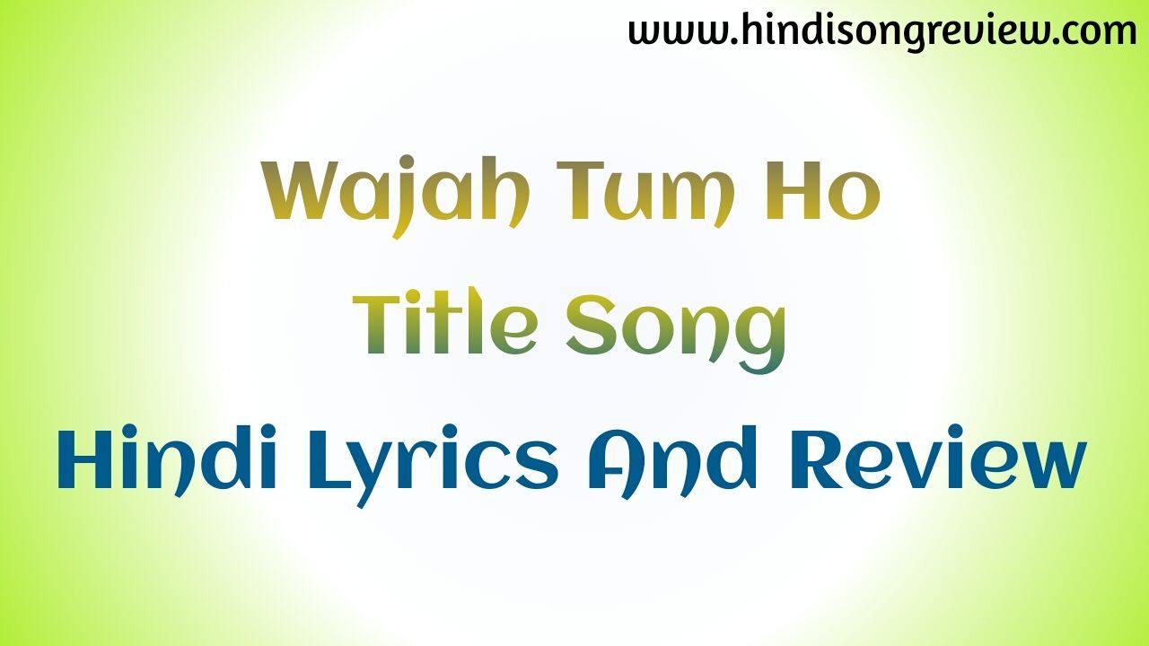 tulsi-kumar-wajah-tum-ho-lyrics-title-song