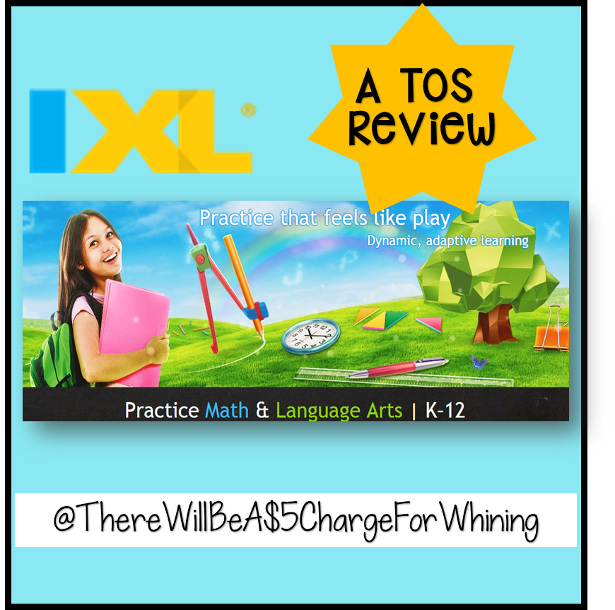 There Will Be A $5.00 Charge For Whining: A TOS Review: IXL ...