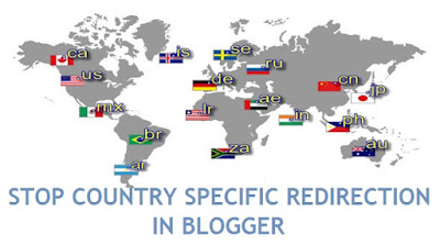 stop country specific redirection in blogger - 101helper