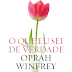 | RESENHA #156 | O QUE EU SEI DE VERDADE, OPRAH WINFREY
