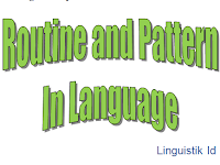 Routine and Pattern in Language Acquisition and performance