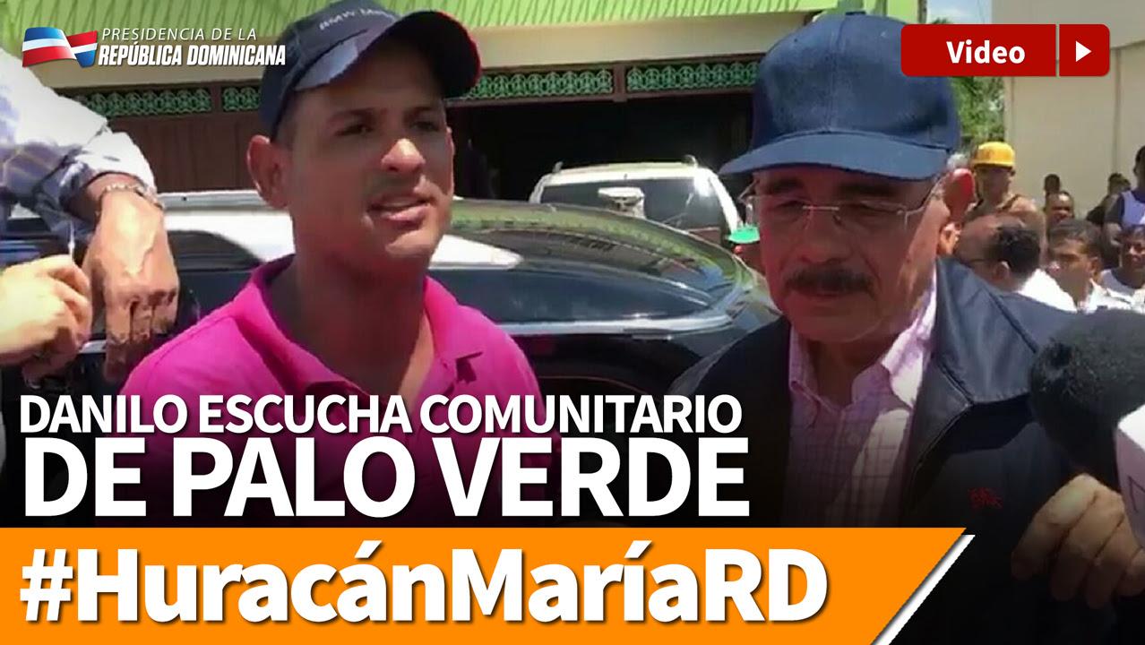 VIDEO: Danilo escucha comunitario de Palo Verde