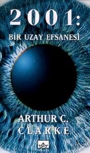 Arthur C. Clarke - 2001 Bir Uzay Efsanesi
