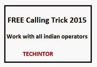 Free Calling Trick for all Indian Operators 2015