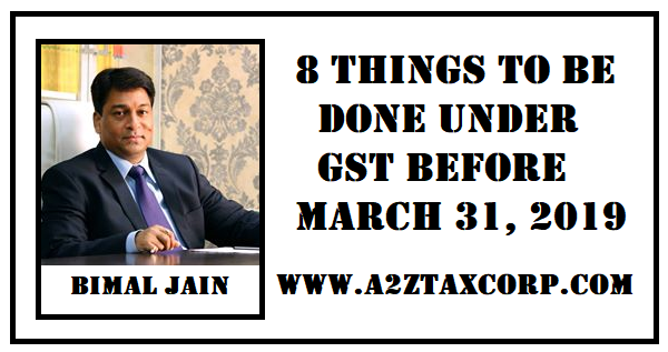 8 things to be done under GST before March 31, 2019 | SIMPLE TAX INDIA