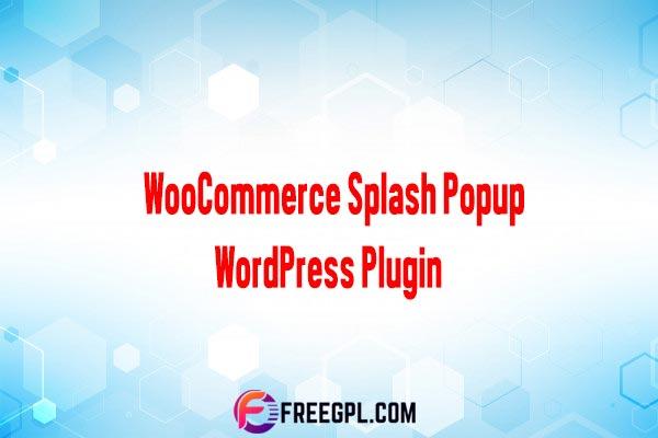 WooCommerce Splash Popup WordPress Plugin Nulled Download Free