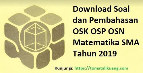 Soal & Pembahasan OSK OSP OSN Matematika SMA 2019 PDF
