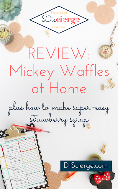Disney World Vacation at home DIY | Mickey Waffles at Home with easy to make strawberry syrup.