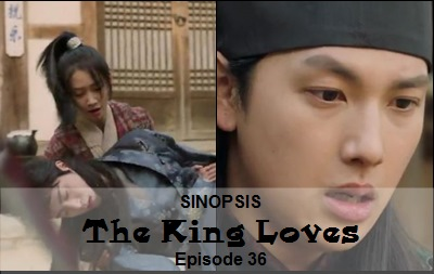 Sinopsis The King Loves Episode 36