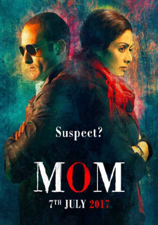 Mom 2017 Full Hindi Movie In DVDRip 720p Free Download