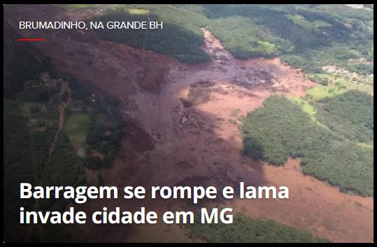 """""""Barragem da Vale se rompe em Brumadinho, na Grande BH"""""""