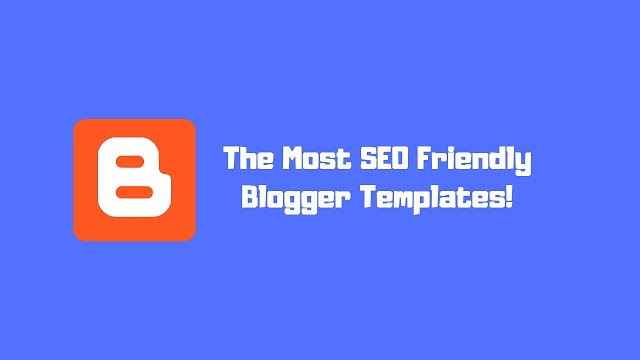 The Best SEO Friendly Blogger Themes!