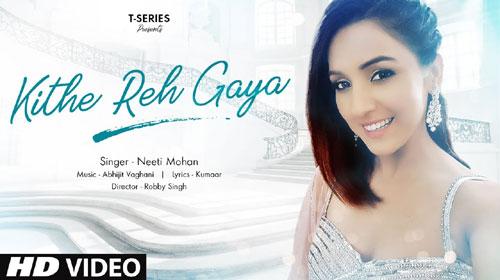Kithe Reh Gaya Lyrics    Neeti Mohan   Abhijit Vaghani
