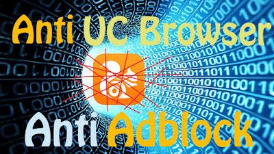 Cara Supaya Blog Tidak Bisa Dibuka dengan UC Browser [Anti Adblock]