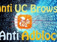 Cara Supaya Blog Tidak Bisa Dibuka dengan UC Browser [Script Kode Anti Adblock]