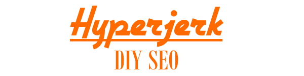 Hyperjerk SEO - Beginners DIY SEO Guide