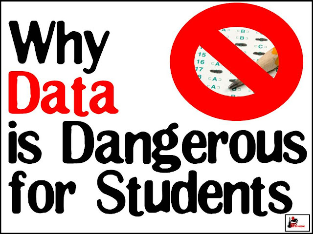 Why data is dangerous for students - one teacher's observations about how data affects her students - opinion piece from Raki's Rad Resources