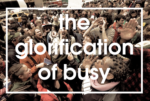 The Glorification of Busy