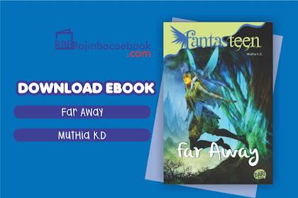 Download Novel Far Away #Fantasteen by Muthia Kemala Dewi Pdf