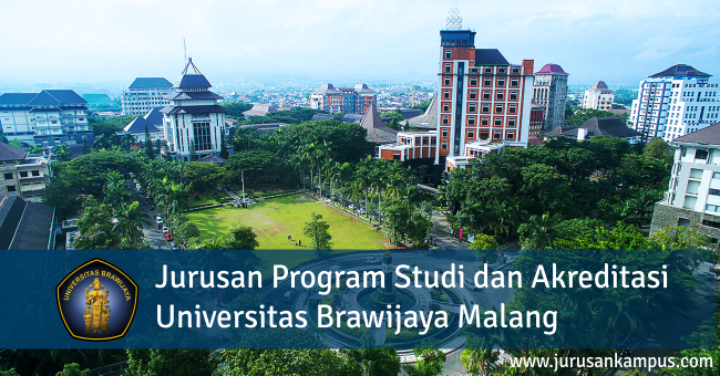 Jurusan Program Studi dan Akreditasi Universitas Brawijaya Malang