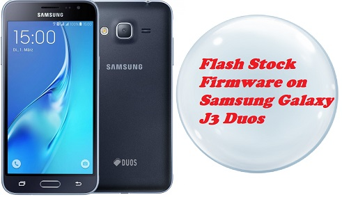 How to Flash Stock Firmware on Samsung Galaxy J3 Duos (SM-J320F