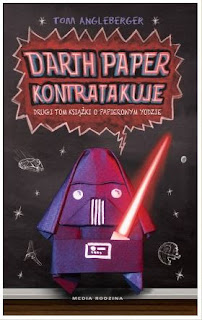 """Darth Paper Kontratakuje"" Tom Angleberger - recenzja"