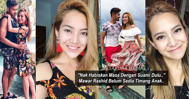 """Nak Habiskan Masa Dengan Suami Dulu.."" - Mawar Rashid Belum Sedia Timang Anak.."