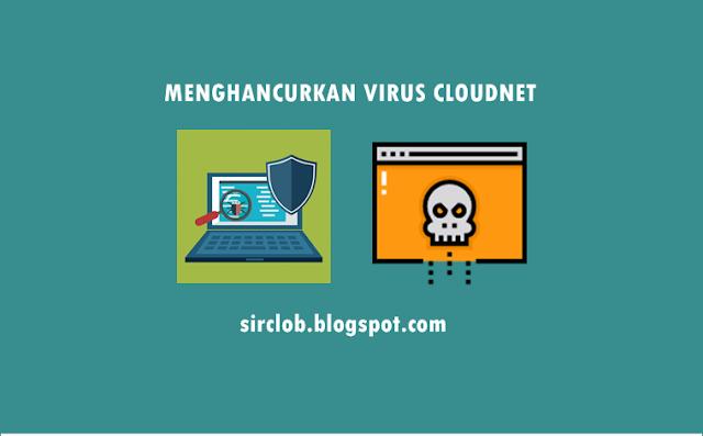 Cara Terbaru Menghapus Virus Malware Cloudnet