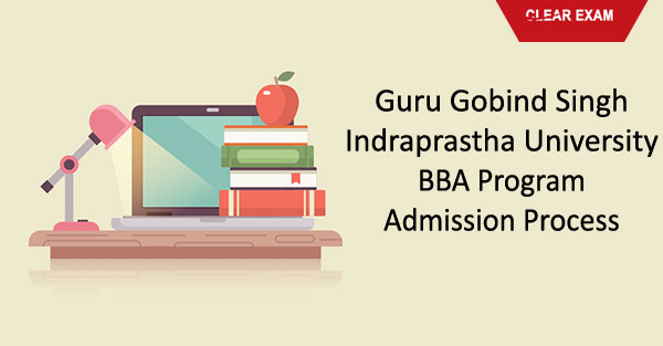 Guru Gobind Singh Indraprastha University BBA Program Admission Process