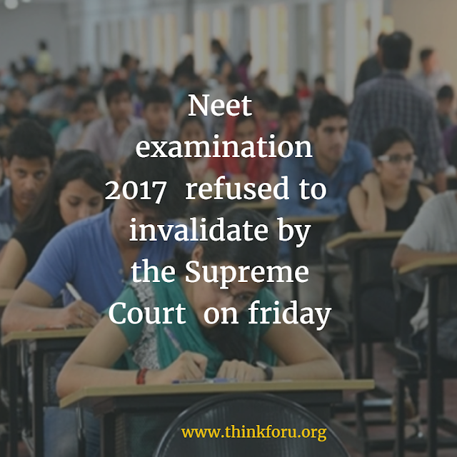 Supreme Court, Neet examination 2017, MBBS, DENTAL, or BDS Admission 2017, councilling 2017,