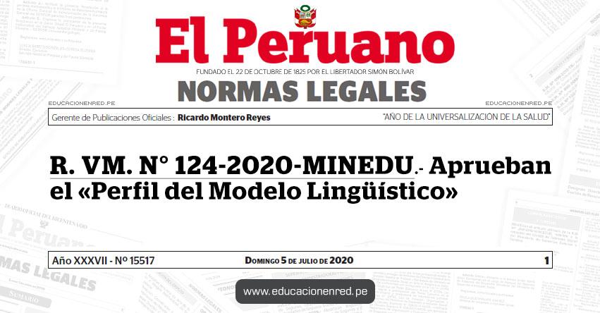 R. VM. N° 124-2020-MINEDU.- Aprueban el «Perfil del Modelo Lingüístico»