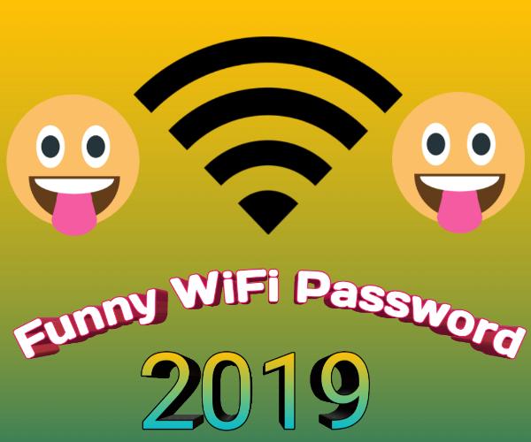 Funny Wifi Passwords Latest 2019