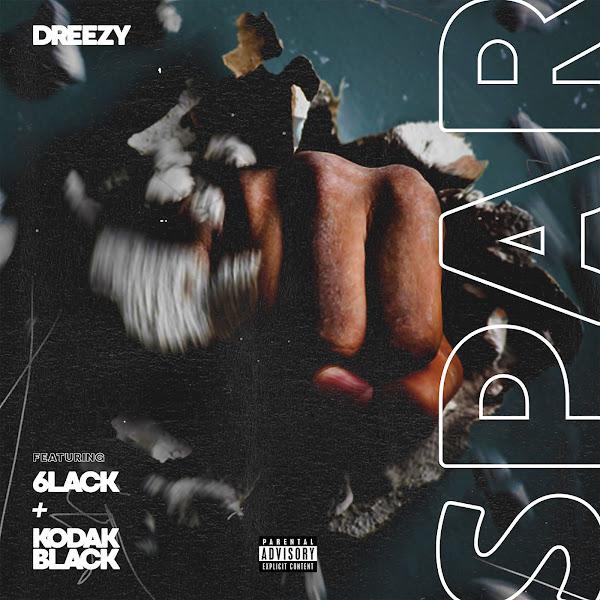 Dreezy - Spar (feat. 6LACK & Kodak Black) - Single Cover