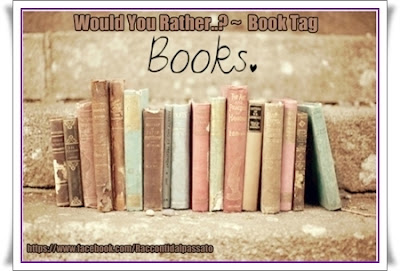 Would you rather...? - Book Tag