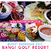 Buffet Ramadhan 2017 - Buka Puasa Di Bangi Golf Resort