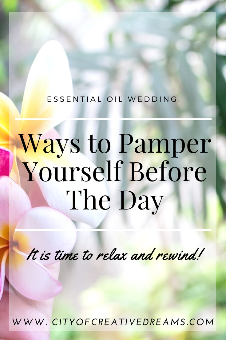 Essential Oils Wedding: Ways to Pamper Yourself Before The Day