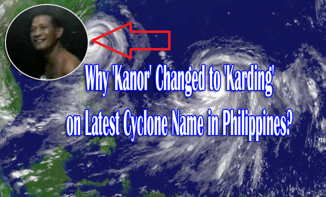 Why 'Kanor' Changed to 'Karding' on Latest Cyclone Name Set by PAGASA?