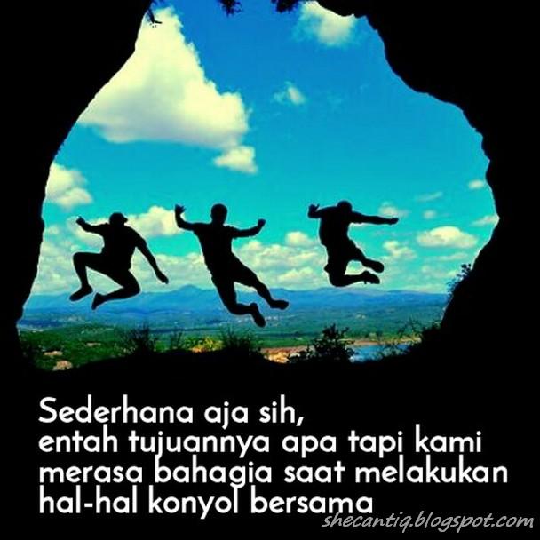 Hidup Harus Bermakna Kata Kata Bahagia Dengan Teman