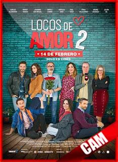 Locos de amor 2 (2018) | CamRip Latino HD GDrive 1 Link