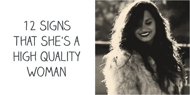 Top 12 Signs That She's A High Quality Woman