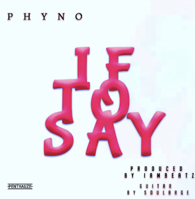 Download: Phyno - If To Say